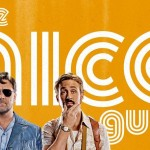 THE NICE GUYS de Shane Black [Critique Ciné]