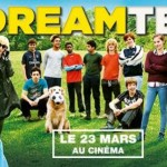 LA DREAM TEAM de Thomas Sorriaux [Critique Ciné]