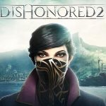 DISHONORED 2, gameplay Gamescom 2016 [Actus Jeux Vidéo]