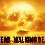 FEAR THE WALKING DEAD, SAISON 2 de Dave Erickson [Critique Série TV]
