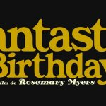 FANTASTIC BIRTHDAY de Rosemary Myers [Critique Ciné]