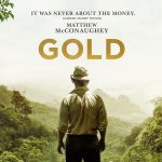 GOLD de Stephen Gaghan [Critique Ciné]