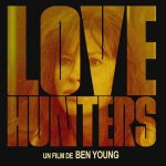 LOVE HUNTERS de Ben Young [Critique Ciné]