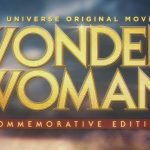 WONDER WOMAN COMMEMORATIVE EDITION en Blu-Ray et DVD [Actus Blu-Ray et DVD]