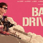 BABY DRIVER de Edgar Wright [Critique Ciné]