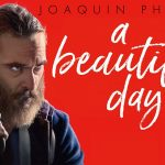 A BEAUTIFUL DAY de Lynne Ramsay [Critique Ciné]