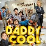 DADDY COOL de Maxime Govare [Critique Ciné]