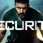 SECURITY, Antonio Banderas de retour à l'action [Actus Blu-Ray et DVD]
