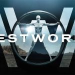 WESTWORLD de Jonathan Nolan & Lisa Joy [Critique Série TV]