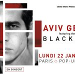 AVIV GEFFEN featuring the songs of BLACKFIELD – Le Pop Up Du Label, Paris – 22/01/208 [Chronique Concert]