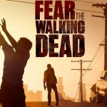 FEAR THE WALKING DEAD, la saison 1 en Blu-Ray et DVD [Actus Blu-Ray & DVD]
