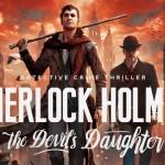 SHERLOCK HOLMES : THE DEVIL'S DAUGHTER, première bande annonce [Actus Jeux Vidéo]