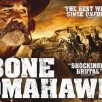 BONE TOMAHAWK, sortie directe en Blu-Ray et DVD [Actus Blu-Ray et DVD]