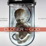 CLOSER TO GOD, sortie directe en DVD [Actus Blu-Ray et DVD]