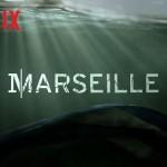 MARSEILLE, bande annonce de la série Netflix [Actus Séries TV]