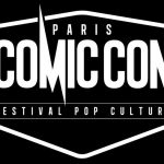 COMIC CON PARIS 2016, de nouveaux invités annoncés [Actus Geek]