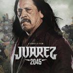 JUAREZ 2045, le nouveau Danny Trejo en Blu-Ray et DVD [Actus Blu-Ray et DVD]