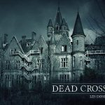 DEAD CROSSROADS, LES DOSSIERS INTERDITS sortie en DVD [Actus Blu-Ray et DVD]