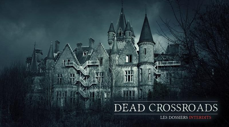 Dead Crossroads Les Dossiers Interdits