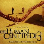 THE HUMAN CENTIPEDE 3 de Tom Six [Critique Blu-Ray et DVD]