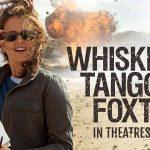 WHISKEY TANGO FOXTROT de John Requa & Glenn Ficarra [Critique Blu-Ray et DVD]