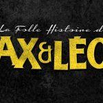 LA FOLLE HISTOIRE DE MAX ET LEON de Jonathan Barré [Critique Ciné]