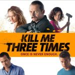 KILL ME THREE TIMES, sortie directe en DVD [Actus Blu-Ray et DVD]