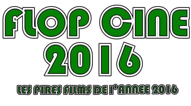 Flop Ciné 2016
