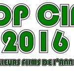 TOP CINÉ 2016, les meilleurs films de l'année 2016