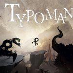 TYPOMAN REVISED maintenant sur PS4, Xbox One et PC [Actus Jeux Vidéo]