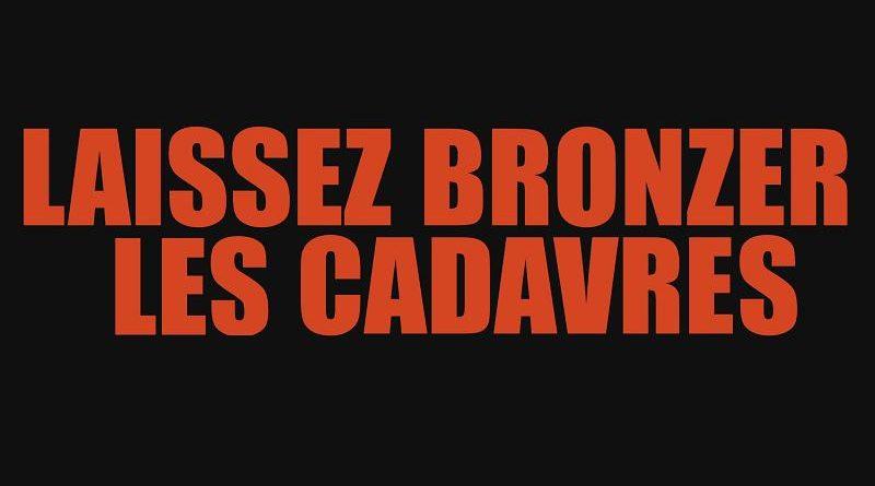 Laissez Bronzer Les Cadavres !
