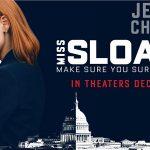 MISS SLOANE de John Madden [Critique Ciné]