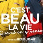 C'EST BEAU LA VIE QUAND ON Y PENSE de Gérard Jugnot [Critique Ciné]