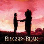 BRIGSBY BEAR, un drôle d'ours arrive au cinéma [Actus Ciné]