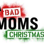 BAD MOMS 2, Mila Kunis sabote Noël [Actus Ciné]