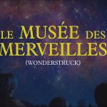 LE MUSÉE DES MERVEILLES, premier teaser du nouveau Todd Haynes [Actus Ciné]