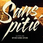 SANS PITIÉ de Byun Sung-hyun [Critique Ciné]