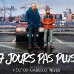 7 JOURS PAS PLUS de Hector Cabello Reyes [Critique Ciné]
