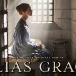 ALIAS GRACE, Margaret Atwood adaptée sur Netflix [Actus Séries TV]