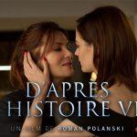 D'APRÈS UNE HISTOIRE VRAIE, bande annonce du nouveau Roman Polanski [Actus Ciné]