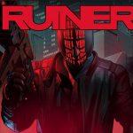 RUINER, le shoot'em all cyberpunk maintenant disponible [Actus Jeux Vidéo]