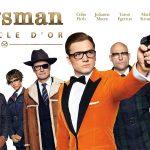KINGSMAN : LE CERCLE D'OR de Matthew Vaughn [Critique Ciné]