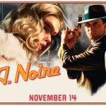 L.A. NOIRE, remasterisation 4K et réalité virtuelle [Actus Jeux Vidéo]