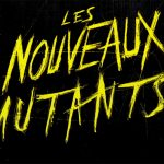 LES NOUVEAUX MUTANTS, spin off horrifique des X-Men [Actus Ciné]