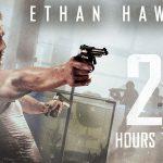24H LIMIT, Ethan Hawke de retour sur le grand écran [Actus Ciné]