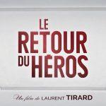 LE RETOUR DU HEROS de Laurent Tirard [Critique Ciné]