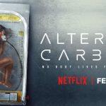 ALTERED CARBON, la nouvelle série phénomène de Netflix [Actus Séries TV]