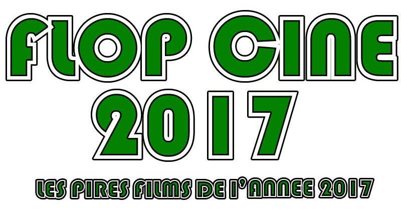 Flop Ciné 2017