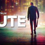 MUTE, le nouveau Duncan Jones sur Netflix  [Actus V.O.D]