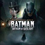 BATMAN : GOTHAM BY GASLIGHT, le nouveau film animé en Blu-Ray et DVD [Actus Blu-Ray et DVD]